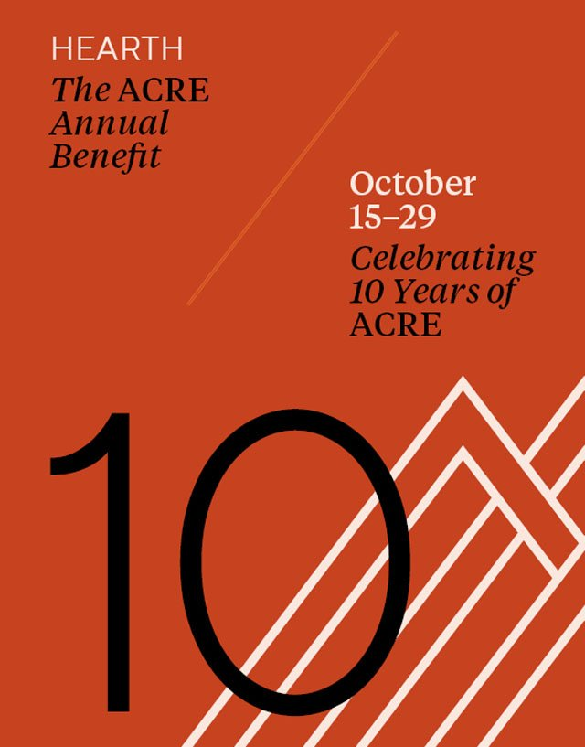 Hearth The ACRE Annual Benefit October 15-29 Celebrating 10 Years of ACRE